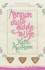Brown Owl's Guide To Life by Kate Harrison (Hardback, 2006)