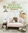 The Rustic Wedding Handbook by Maggie Carson Romano, Maggie Lord (Paperback, 2014)
