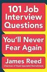 101 Job Interview Questions You'll Never Fear Again by James Reed (Paperback / softback, 2016)
