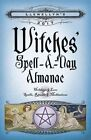Llewellyn's 2017 Witches' Spell-a-Day Almanac: Holidays and Lore, Spells, Rituals and Meditations by Llewellyn (Paperback, 2016)