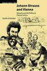 Johann Strauss and Vienna: Operetta and the Politics of Popular Culture by Camille Crittenden (Hardback, 2000)