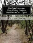 200 Worksheets - Identifying Largest Number of 10 Digits: Math Practice Workbook by Kapoo Stem (Paperback / softback, 2015)