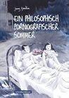 Ein philosophisch pornografischer Sommer von Jimmy Beaulieu (2012, Taschenbuch)