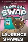 Tropical Swap by MR Laurence Shames (Paperback / softback, 2015)