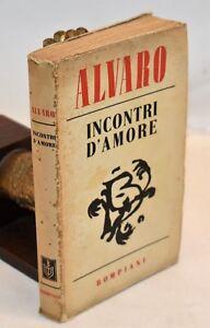 LETTERATURA-NOVELLE-Corrado-Alvaro-INCONTRI-D-039-AMORE-1940-1a-Ed-Bompiani
