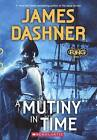A Mutiny in Time by James Dashner (Hardback, 2015)