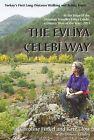 The Evliya Celebi Way: Turkey's First Long-distance Walking and Riding Route by Caroline Finkel, Kate Clow (Paperback, 2011)