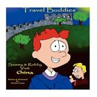 Travel Buddies Sammy and Robby Visit China by Foster Thomas Authorhouse
