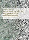 Le devenir urbain de l'agglomération von Jürg Sulzer und Martina Desax (2015, Taschenbuch)
