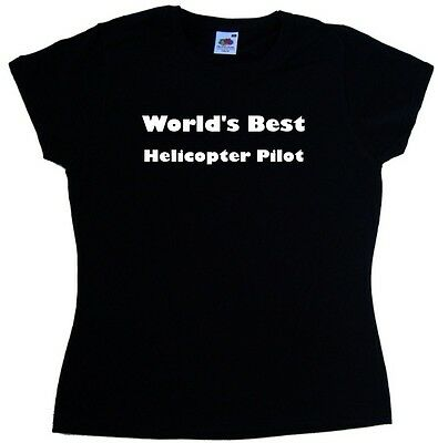 World's Best Helicopter Pilot Ladies T-Shirt