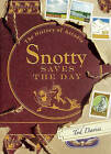 Snotty Saves the Day: The History of Arcadia by Todd Davies (Paperback, 2011)