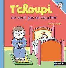 T'choupi ne veut pas se coucher de Courtin, Thierry | Livre | état acceptable