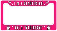 Beautician, Not A Magician Aluminum License Plate Frame