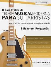O Guia Pratico de Teoria Musical Moderna para Guitarristas : Edicao Em...