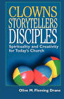 Clowns Storytellers Disciples by Olive M Fleming Drane (Paperback / softback, 2004)