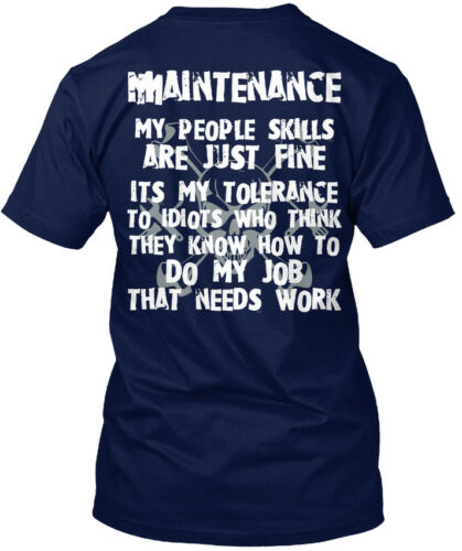 My People Skills Hanes Tagless Tee T-Shirt Details about  /The Tolerant Maintenance Workers