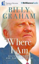 Where I Am : Heaven, Eternity, and Our Life Beyond by Billy Graham (2015, CD,...