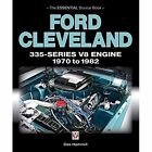 Ford Cleveland 335-Series V8 Engine 1970 to 1982: The Essential Source Book by des Hammill (Paperback, 2017)