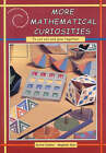 More Mathematical Curiosities: A Collection of Interesting and Curious Models of a Mathematical Nature by Magoalen Bear, Gerald Jenkins (Mixed media product, 2000)