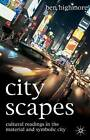 Cityscapes: Cultural Readings in the Material and Symbolic City by Ben Highmore (Paperback, 2005)