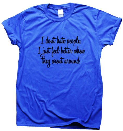 I Don/'t Hate People funny T shirts mens humour gift womens tee sarcastic top