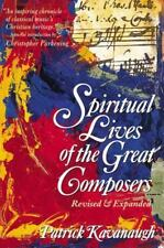 Spiritual Lives of Composers by Patrick Kavanaugh (1996, Paperback, New Edition)