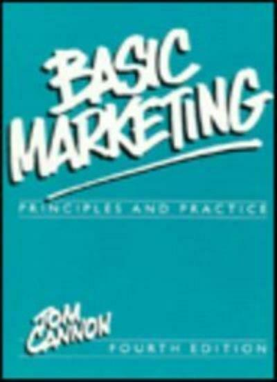 Basic Marketing: Principles and Practice By Tom Cannon. 9780304332212