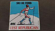 Autocollant Vintage « Ski De Fond Avec L'Est Républicain » Très Bon Etat.