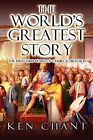The World's Greatest Story by Ken Chant (Paperback, 2012)