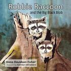 Robbie Raccoon and the Big Black Blob by Irene Davidson Fisher (Paperback / softback, 2015)