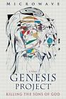 Genesis Project Killing The Sons of God 9780595416875 by Microwave Paperback