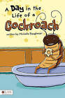 A Day in the Life of a Cockroach by Michelle Baughman (Paperback / softback, 2010)