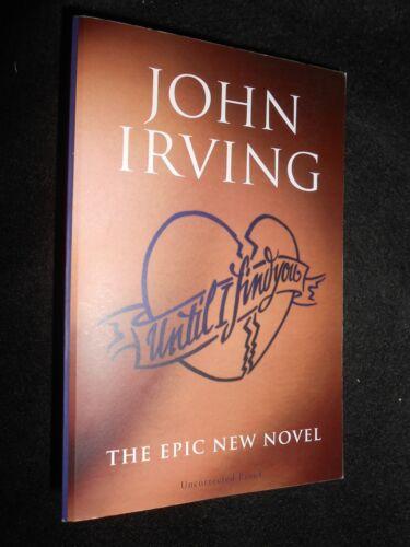 1 of 1 - JOHN IRVING: Until I Find You - Epic Novel - 2005-1st, Uncorrected Proof Copy
