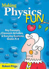 Making Physics Fun: Key Concepts, Classroom Activities, and Everyday Examples Grades K-8 by Robert Prigo (Paperback, 2015)