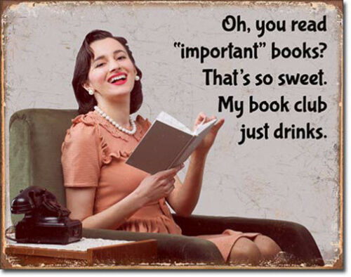 Your Book Club Reads Books Mine Drinks Alcohol Metal Sign