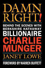 Damn Right!: Behind the Scenes with Berkshire Hathaway Billionaire Charlie Munger by Janet Lowe (Paperback, 2003)