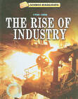 The Rise of Industry: 1700-1800 by Charlie Samuels (Hardback, 2010)