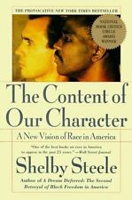 The Content of Our Character : A New Vision of Race in America by Shelby...
