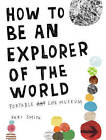 How to be an Explorer of the World: Portable Life Museum by Keri Smith (Paperback, 2008)