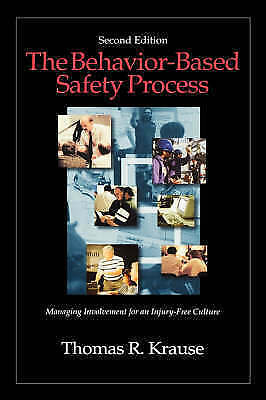 1 of 1 - The Behavior-Based Safety Process: Managing Involvement for an Injury-Free Cult
