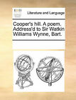 Cooper's Hill. a Poem. Address'd to Sir Watkin Williams Wynne, Bart. by Multiple Contributors, See Notes Multiple Contributors (Paperback / softback, 2010)