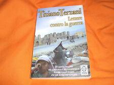 Tiziano Terzani, Lettere contro la guerra, TEA 2004