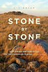 Stone by Stone: Exploring Ancient Sites on the Canadian Plains by Liz Bryan (Paperback, 2015)