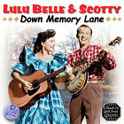 Down Memory Lane With Lulu Belle and Scotty by Lulu Belle & Scotty (CD, Mar-2006, Gusto Records)