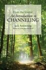 From the Source: An Introduction to Channeling by Jack Armstrong (Paperback / softback, 2014)