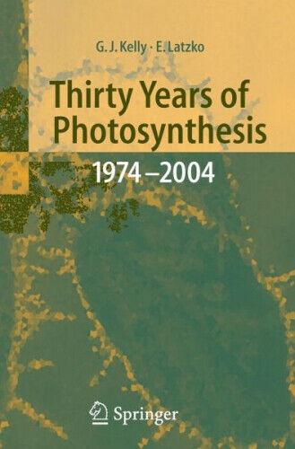 Thirty Years of Photosynthetic Carbon Metabolism 1974-2004|Gebundenes Buch