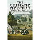 The Celebrated Pedestrian by Suzanne Allain (Paperback / softback, 2012)
