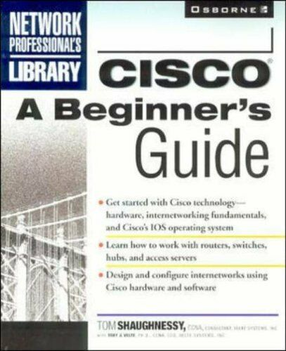 1 of 1 - Cisco: A Beginner's Guide (Network Professional's Library) By T .9780072121155
