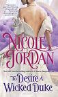 To Desire a Wicked Duke by Nicole Jordan (Paperback / softback, 2011)