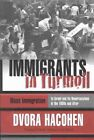 Immigrants in Turmoil: Mass Immigration to Israel and Its Repercussions in the 1950s and After by Dvora Hacohen (Paperback, 2003)